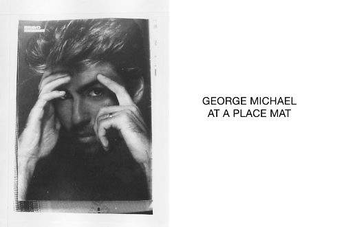 George Michael at a place mat - © Marcel Koehler